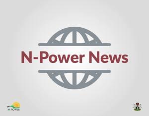 N-Power: N-Agro and N-Teach Test Postponed