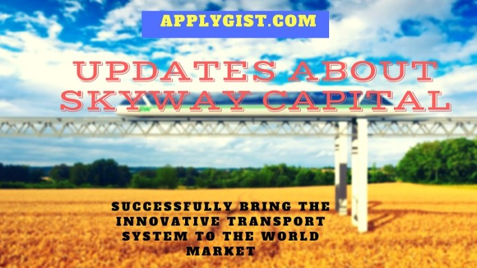 Updates About SkyWay Capital