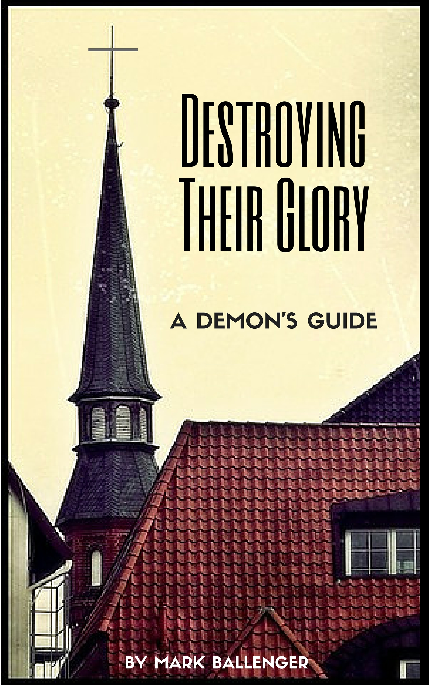 Destroying their glory, by mark ballener