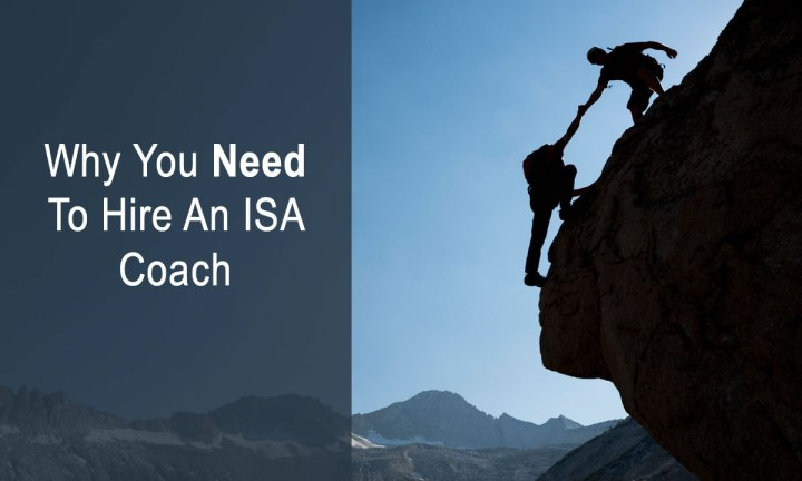 Why You Need To Hire An ISA Coach
