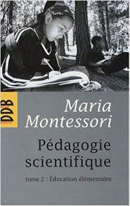 Montessori Pedagogie Scientifique Tome2