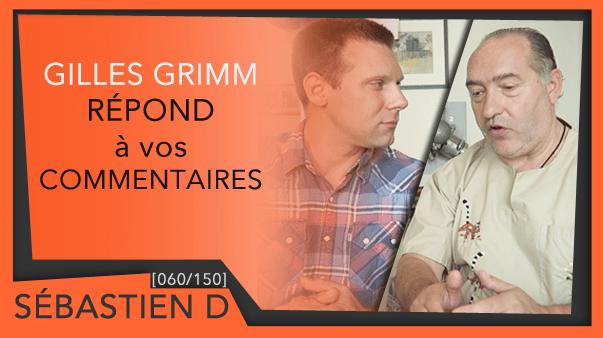 060-Gilles-Grimm-répond-à-vos-commentaires