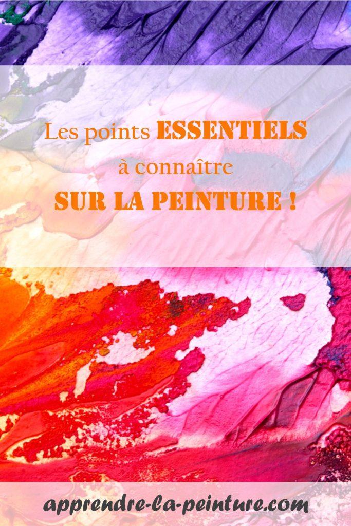 Les Points Essentiels A Connaitre Sur La Peinture Apprendre La Peinture