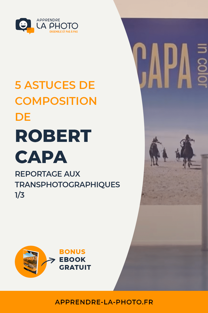 5 astuces de composition de Robert Capa (reportage aux Transphotographiques 1/3)