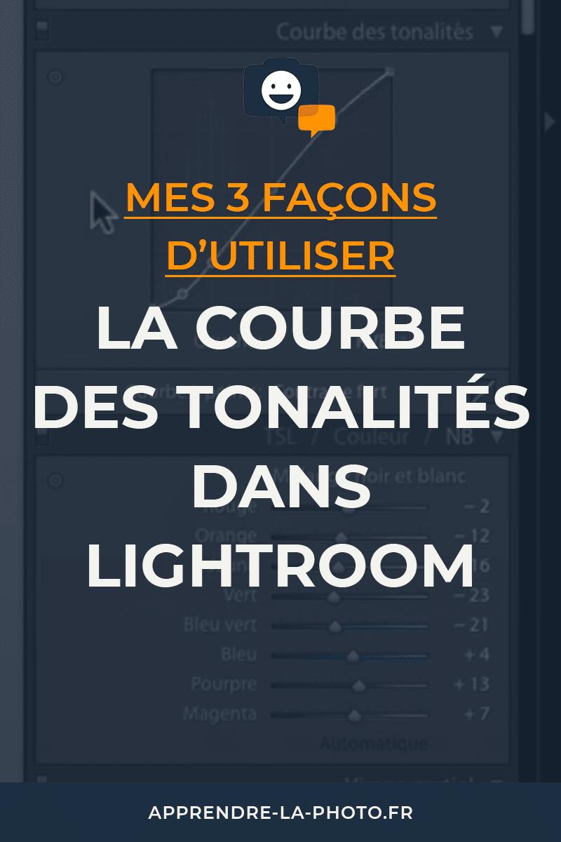 Mes 3 façons d'utiliser la courbe des tonalités dans Lightroom