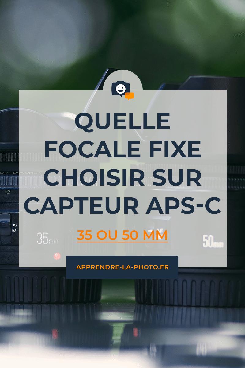 Quelle focale fixe choisir pour un appareil à capteur APS-C : 35 ou 50mm ?