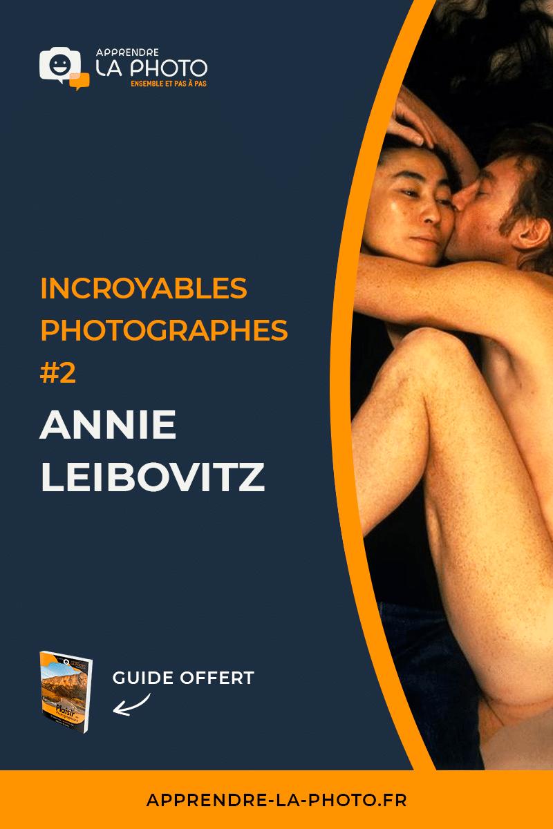 Annie Leibovitz - Incroyables photographes #2