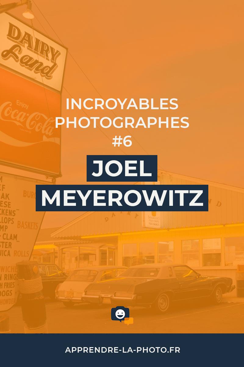 Joel Meyerowitz – Incroyables Photographes #6