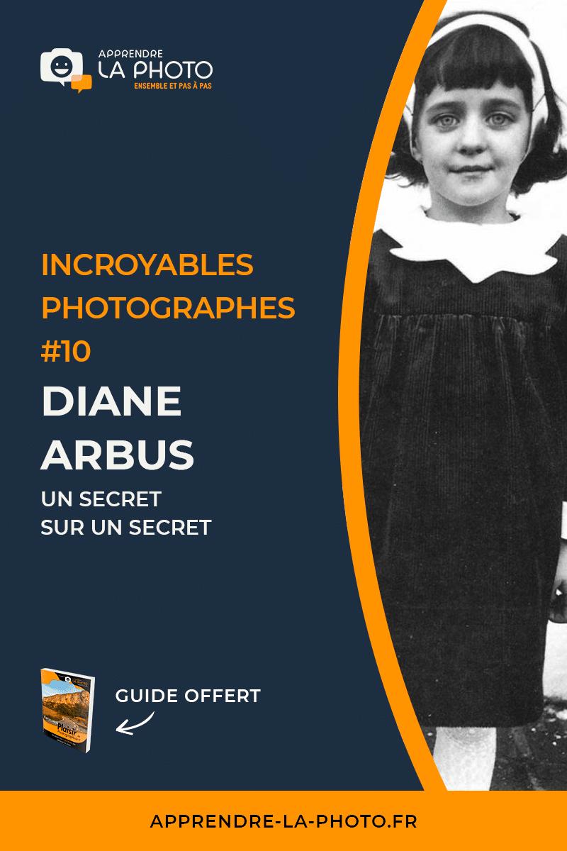 Un secret sur un secret: Diane Arbus - Incroyables Photographes #10