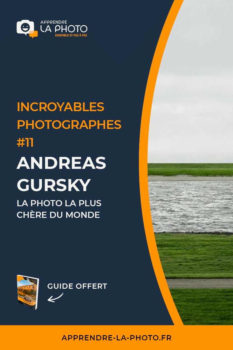 La photo la plus chère du monde, avec Andreas Gursky - Incroyables Photographes #11