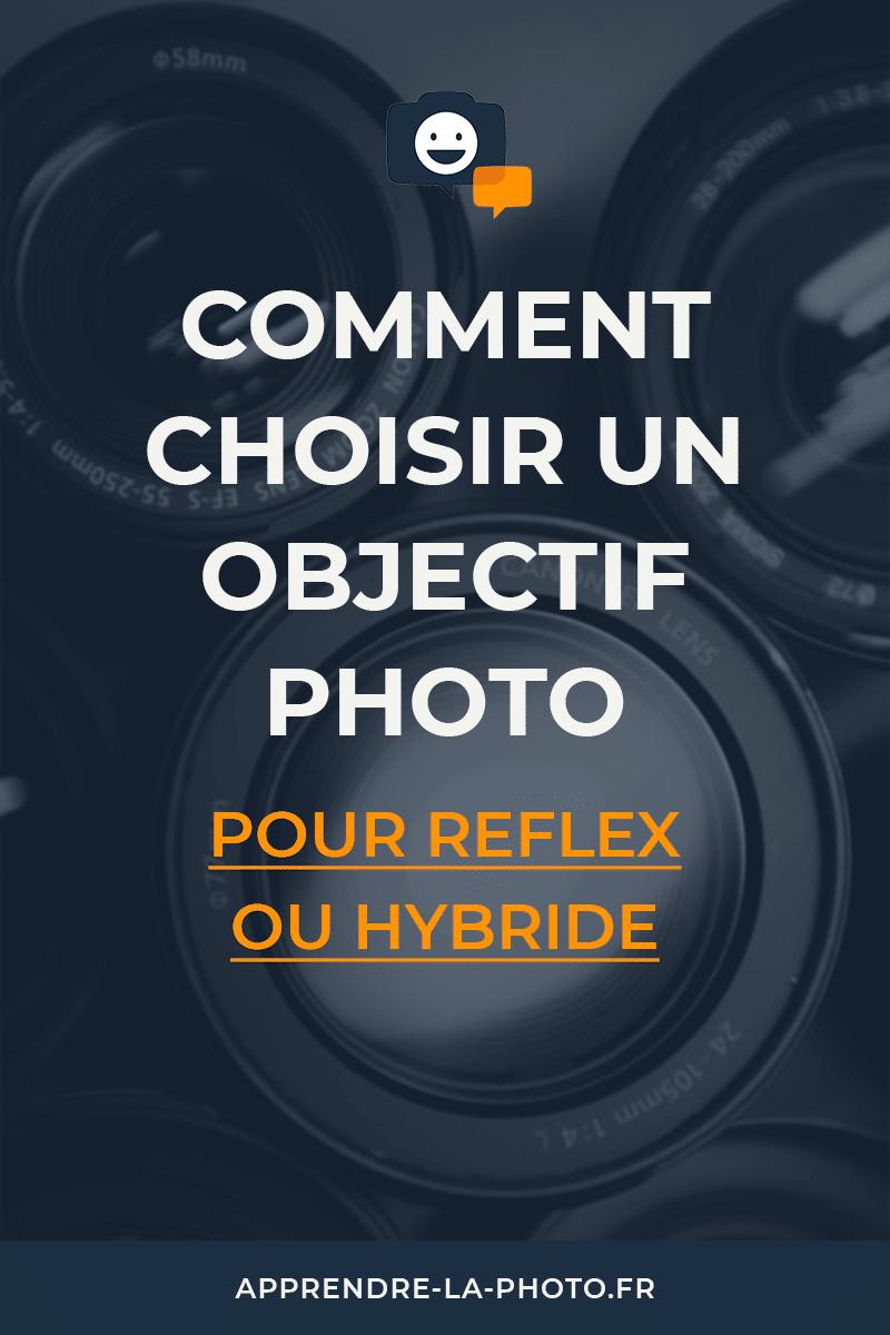 Comment choisir un objectif photo pour son reflex ou hybride ?