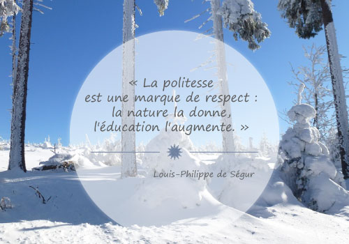 citation politesse savoir vivre-bonnes-manières-étiquette-neige-christmas-noel-La-politesse-est-une-marque-de-respect-la-nature-la-donne,-l'éducation-l'augmente