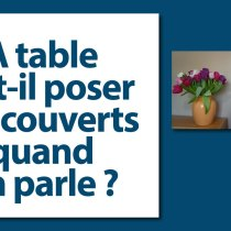 A table faut-il poser ses couverts quand on parle ?