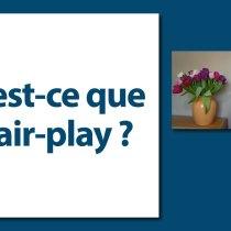 Qu'est-ce que le fair-play ?