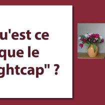 "Qu'est ce que le ""nightcap"" ?"