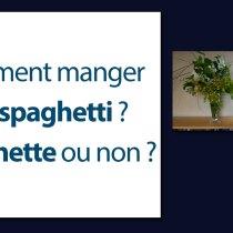 Comment manger des spaghetti ? Fourchette ou non ? Que dit l'étiquette ?