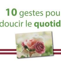 10 petits gestes pour adoucir la vie quotidienne