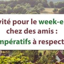 Invités pour le week-end chez des amis : 7 impératifs à respecter !