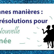 Bonnes manières : 20 résolutions pour la Nouvelle Année