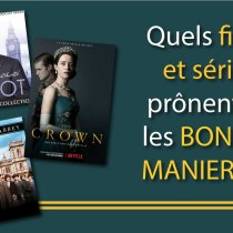films séries bonnes manières étiquette downton abbey elisabeth the crown poirot