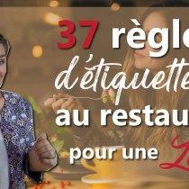 LADY au RESTAURANT : les 37 règles d'ÉTIQUETTE à connaître pour une soirée romantique