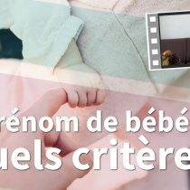 Quels sont nos critères pour choisir le prénom de notre enfant ? (bébé #3)