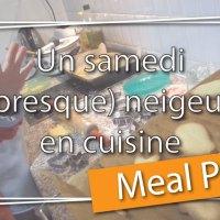 Meal prep : un samedi (presque) neigeux en cuisine - Apprentie-cuisinère, épisode 2