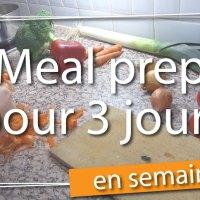 Meal prep pour 3 jours - Apprentie-lady en mode apprentie-cuisinière