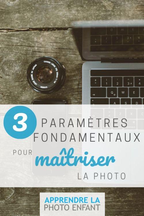 3 paramètres fondamentaux de la photo
