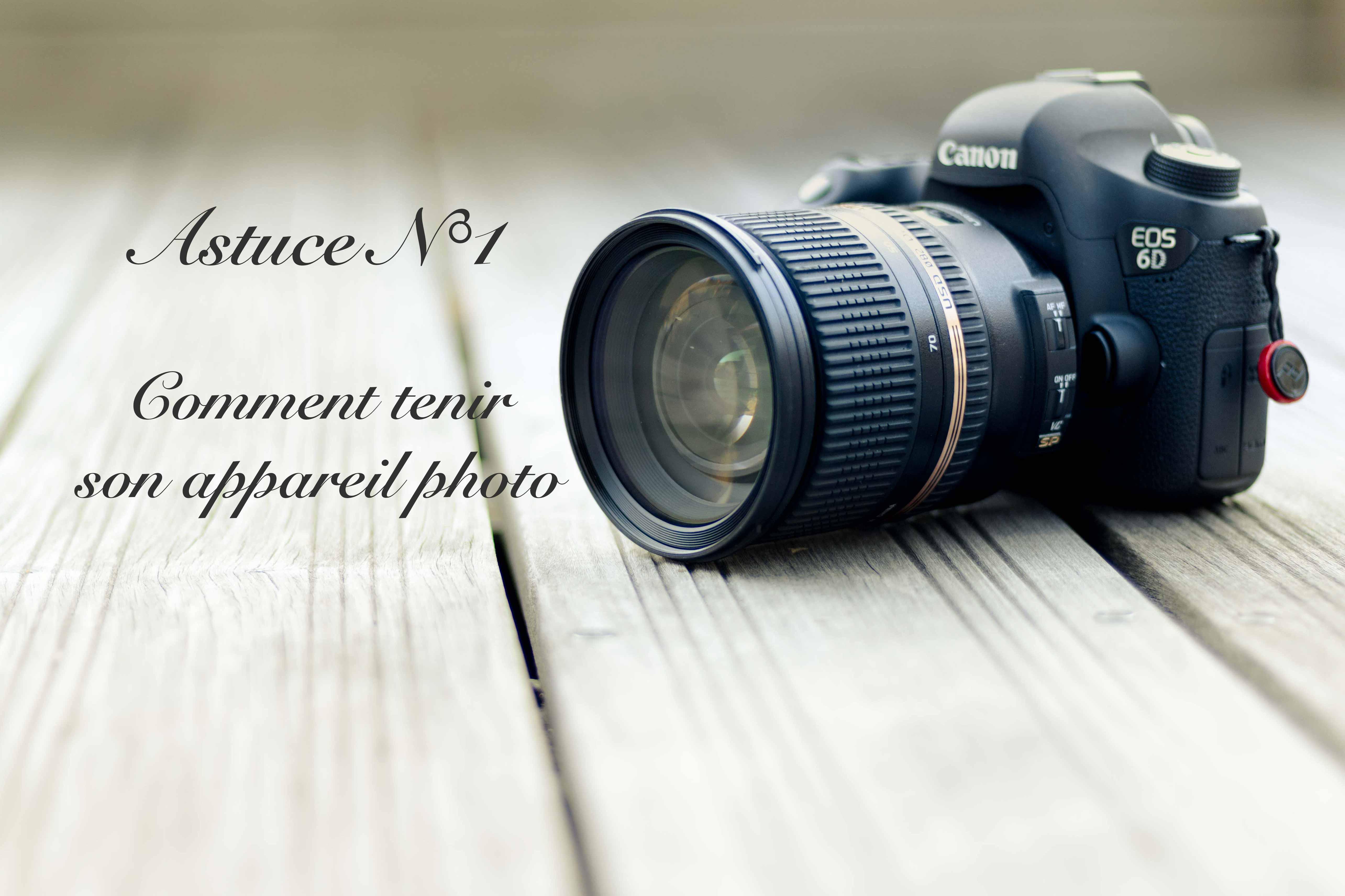 Comment bien tenir son appareil photo ? (1/52)