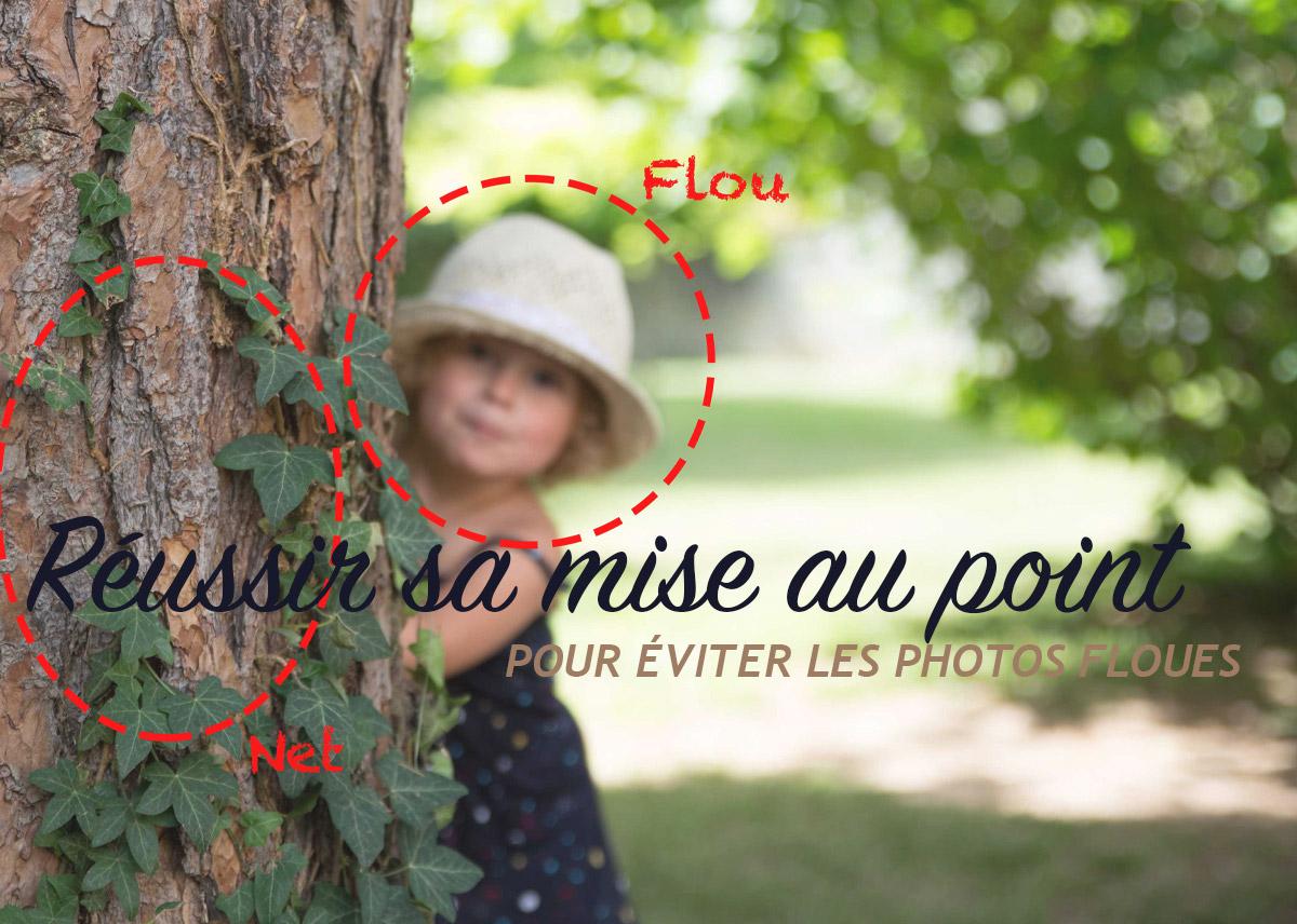 Ma photo est floue… Au Secours !!! – Mise au Point