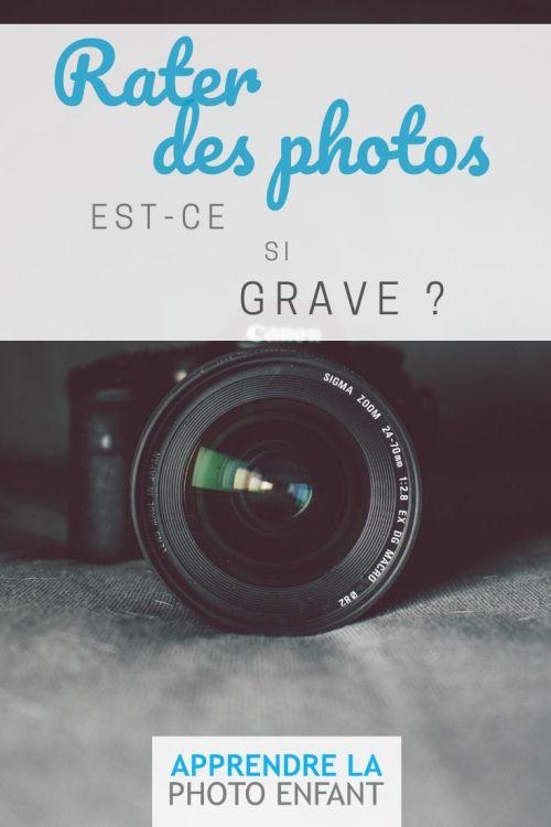 rater des photos