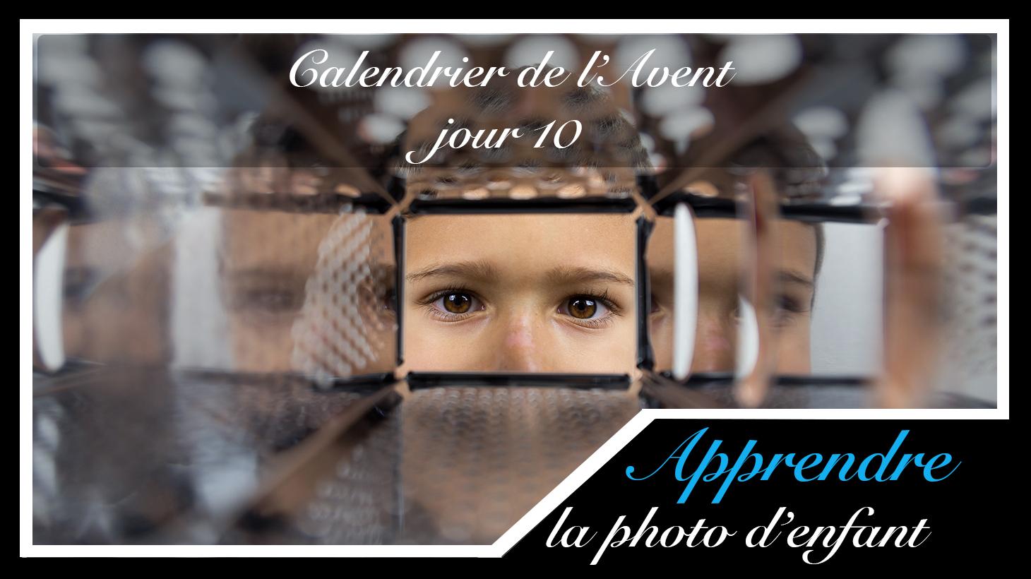 Jour 10 – Calendrier de l'Avent spécial Photo d'enfant