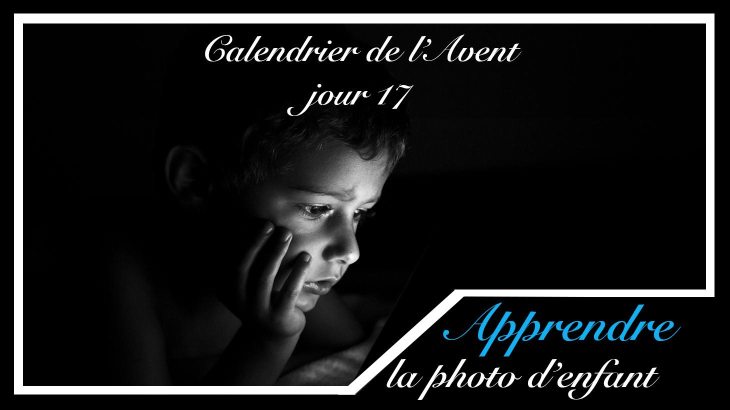 Jour 17 – Calendrier de l'Avent spécial Photo d'enfant