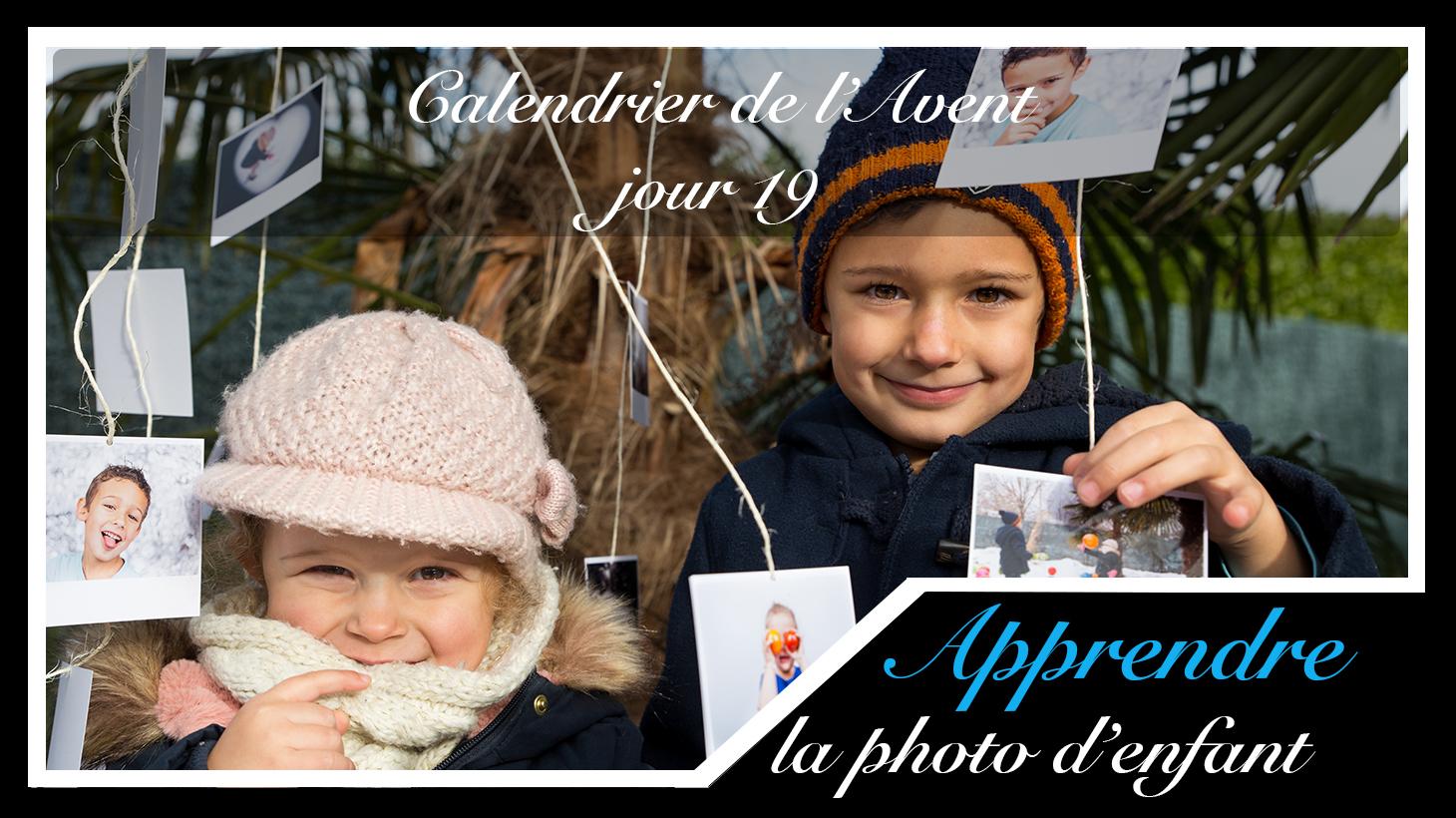Jour 19 – Calendrier de l'Avent spécial Photo d'enfant