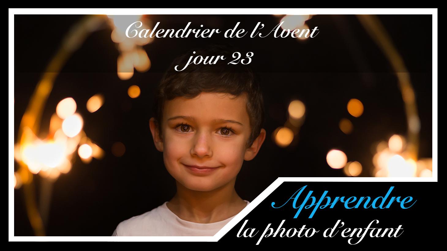 Jour 23 – Calendrier de l'Avent spécial Photo d'enfant