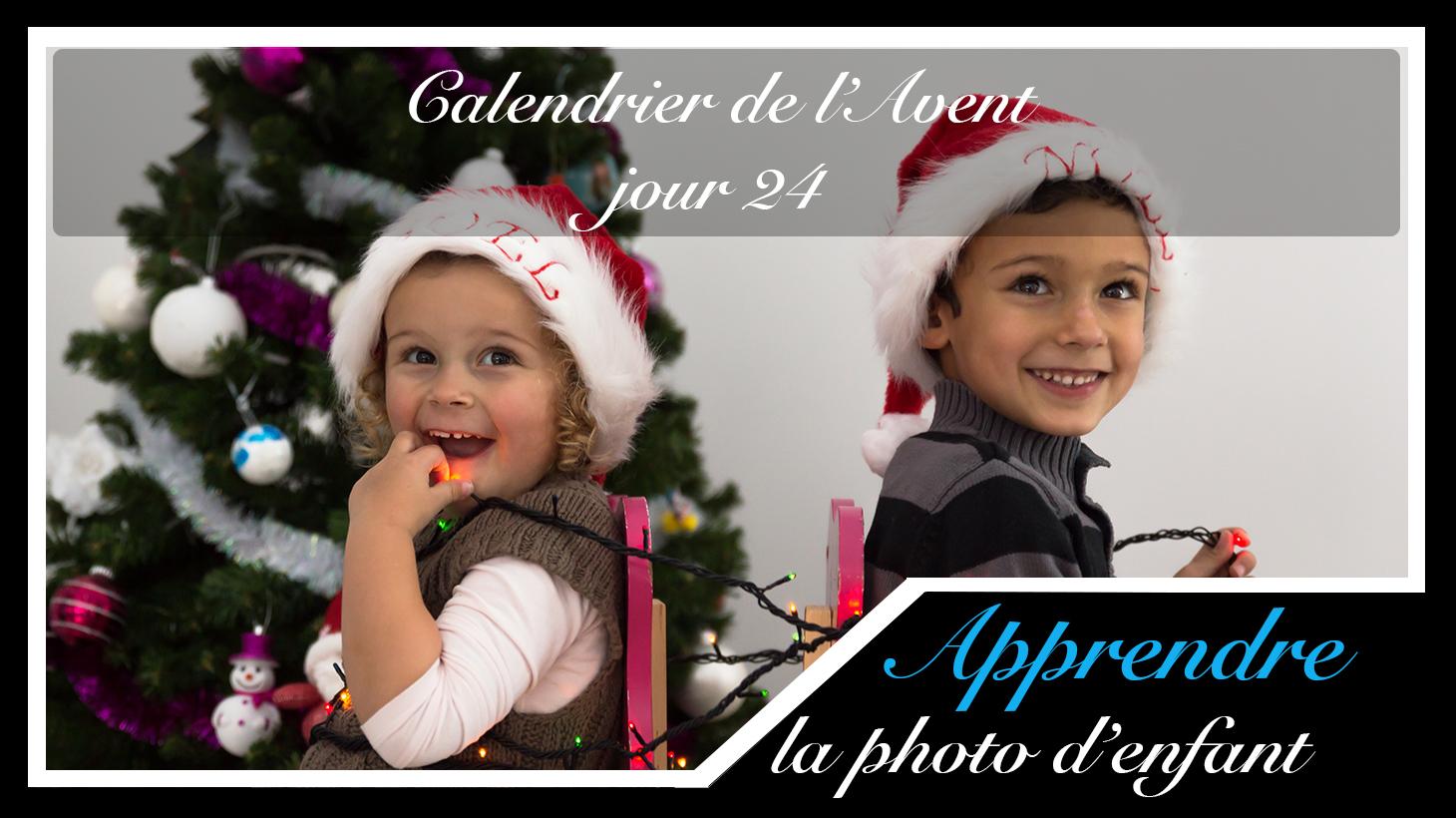 Jour 24 – Calendrier de l'Avent spécial Photo d'enfant