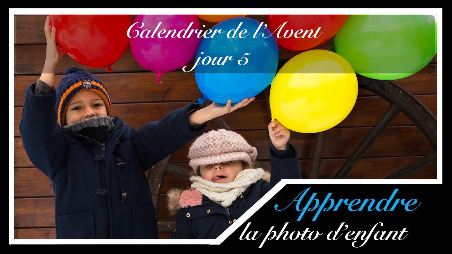 Jour 5 – Calendrier de l'Avent spécial Photo d'enfant