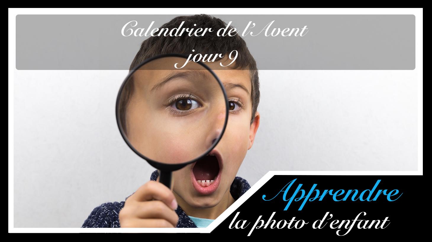 Jour 9 – Calendrier de l'Avent spécial Photo d'enfant