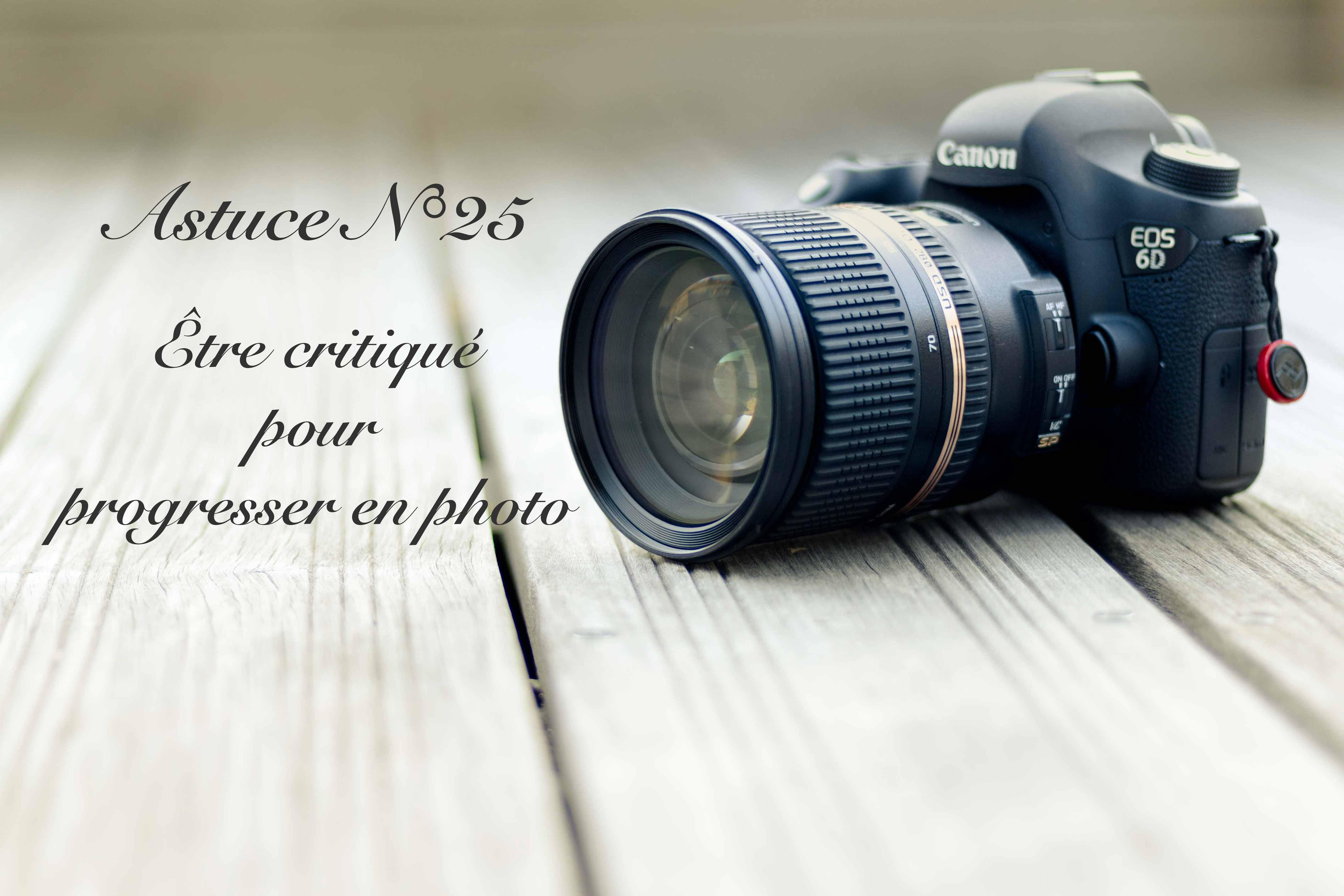 Être critiqué pour progresser en photo (25/52)