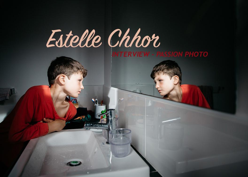 Estelle Chhor – Interview Passion Photo