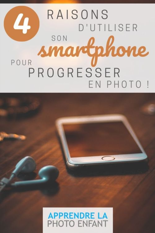 Smartphone pour progresser en photo