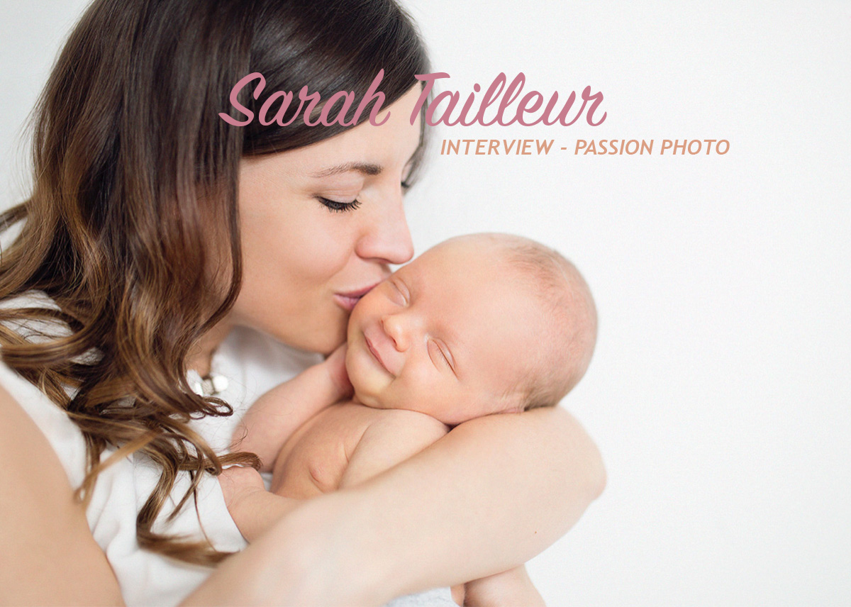 Sarah Tailleur – Interview Passion Photo
