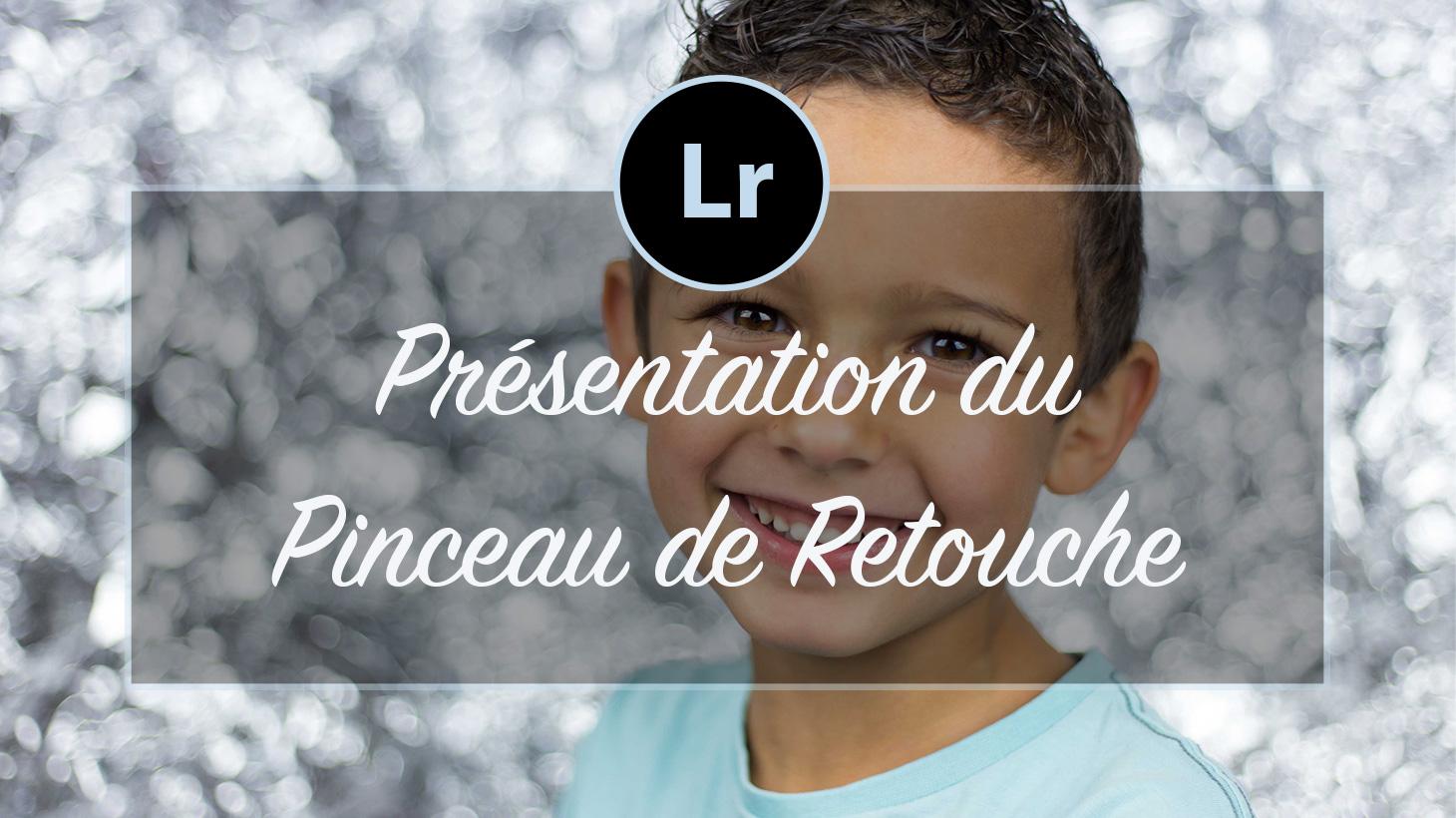 [VIDEO] – Présentation du Pinceau de Retouche Lightroom