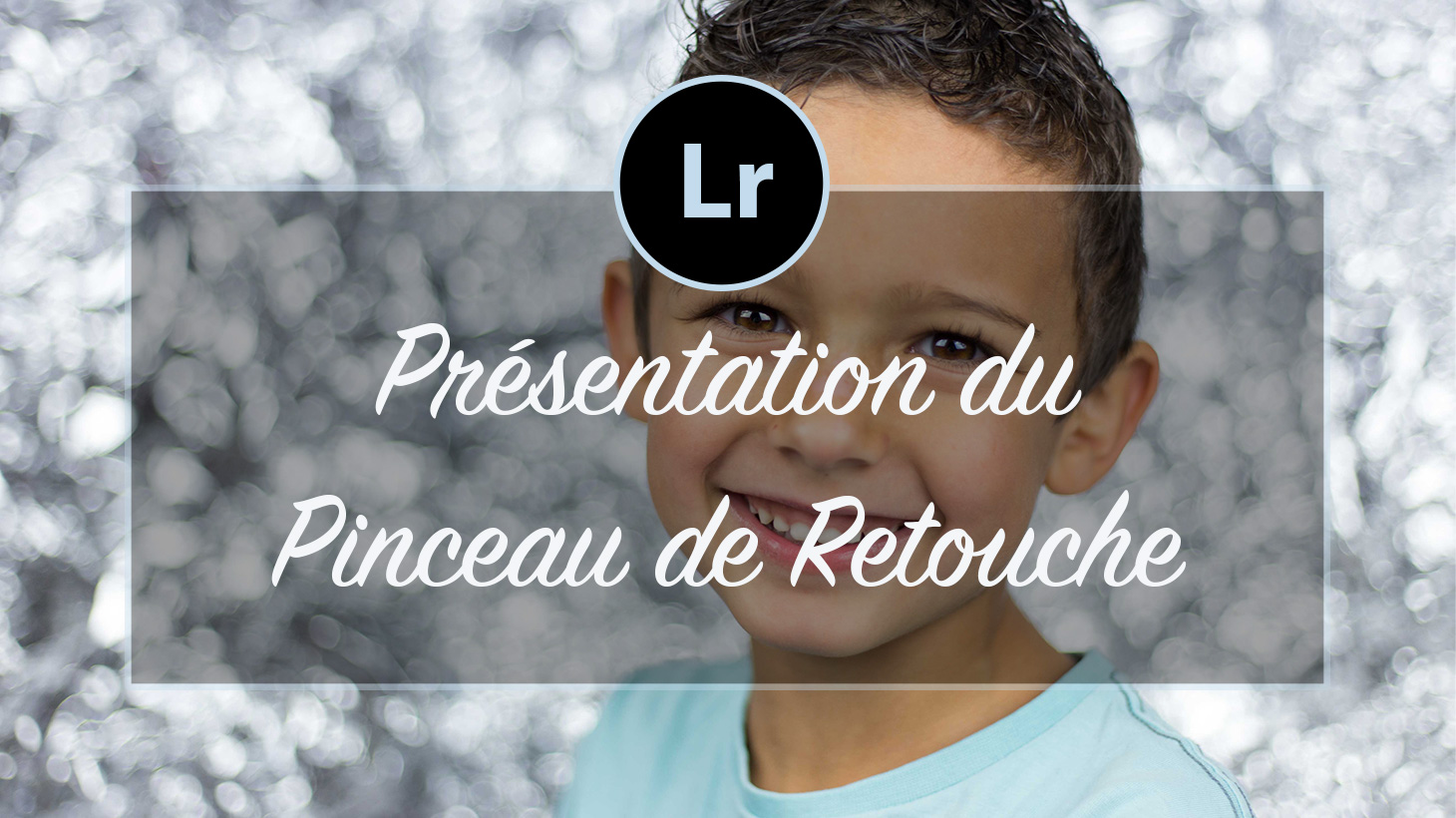 [VIDEO] – Présentation du Pinceau de Retouche Lightroom
