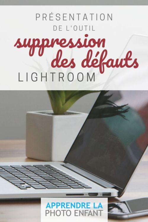 Outil de suppression des défauts Lightroom