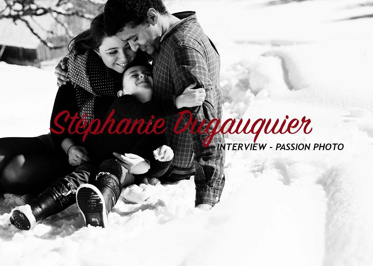 Stéphanie Dugauquier – Interview Passion Photo