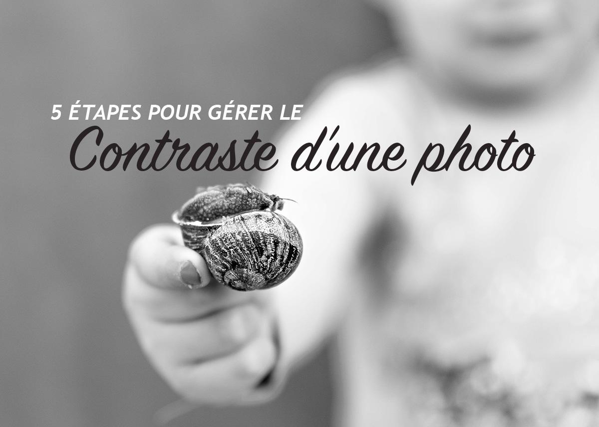 5 étapes pour gérer le Contraste d'une photo (41/52)