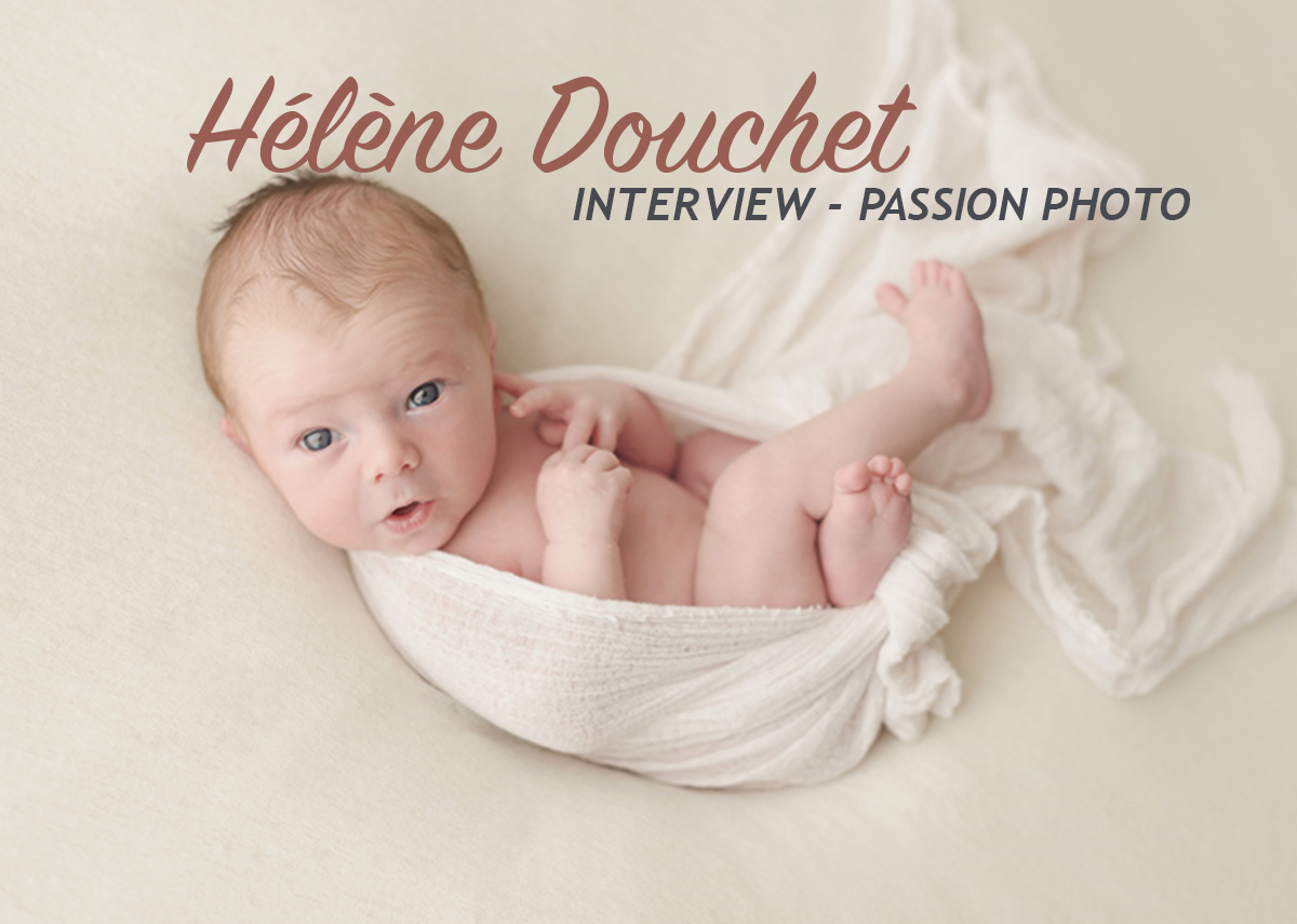 Hélène Douchet – Interview Passion Photo