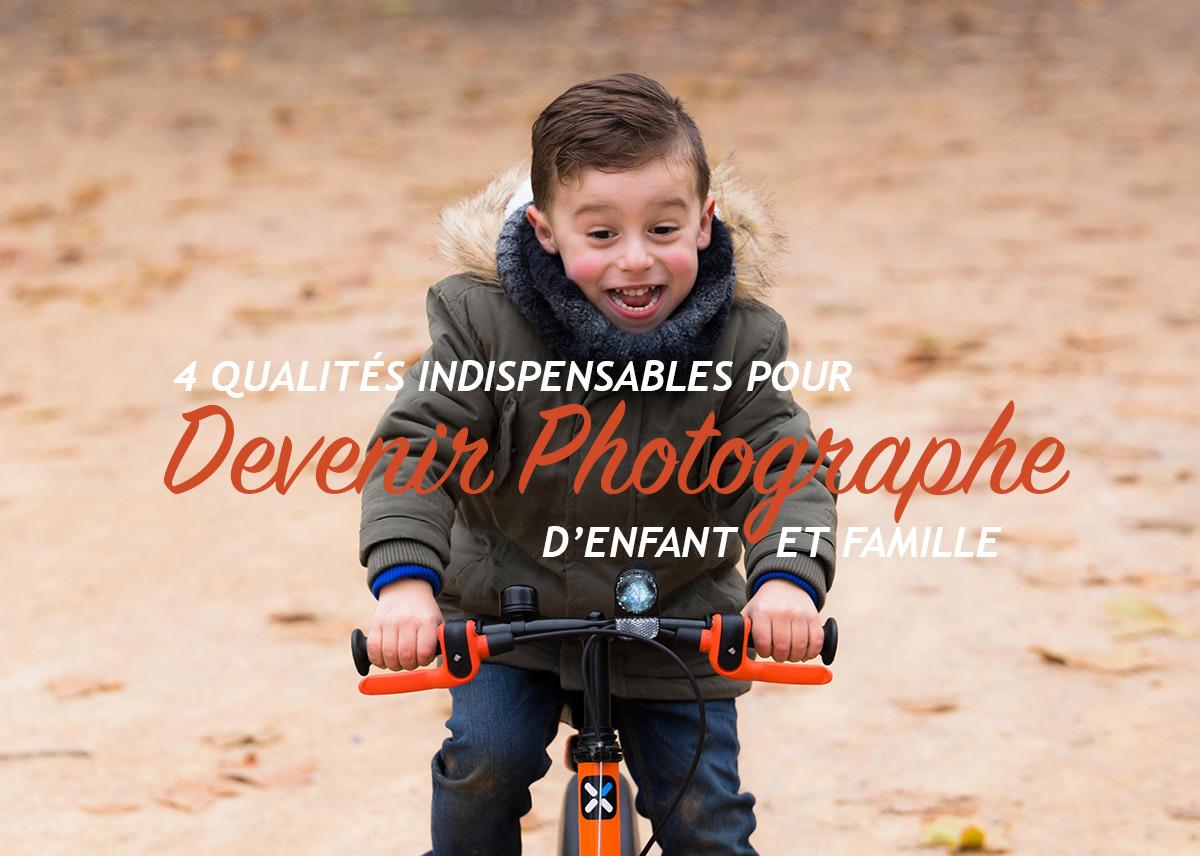 4 Qualités indispensables pour devenir photographe d'enfant (50/52)